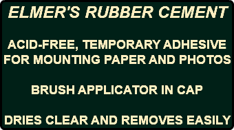 ELMER'S RUBBER CEMENT ACID-FREE, TEMPORARY ADHESIVE FOR MOUNTING PAPER AND PHOTOS BRUSH APPLICATOR IN CAP DRIES CLEAR AND REMOVES EASILY