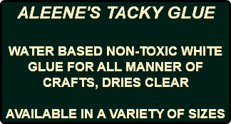 ALEENE'S TACKY GLUE WATER BASED NON-TOXIC WHITE GLUE FOR ALL MANNER OF CRAFTS, DRIES CLEAR AVAILABLE IN A VARIETY OF SIZES